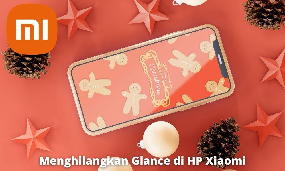 3 Cara Menghilangkan Glance di HP Xiaomi dengan Mudah
