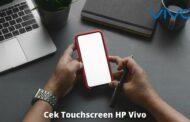 4 Cara Cek Touchscreen di HP Vivo Paling Tepat Dari Ahlinya
