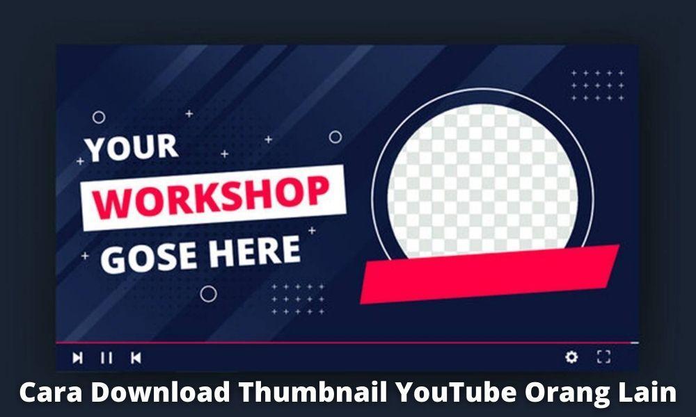 4 Cara Download Thumbnail Youtube Orang Lain Dengan Mudah