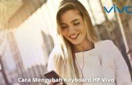 4 Cara Mengubah Keyboard HP Vivo Semua Tipe Dengan Mudah