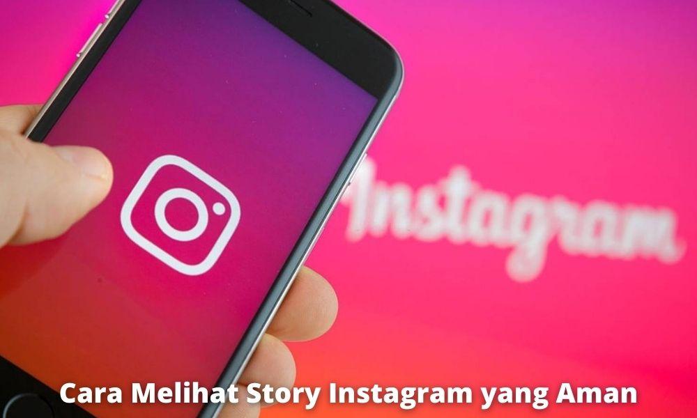 6 Cara Melihat Story Instagram Tanpa Diketahui Pemiliknya