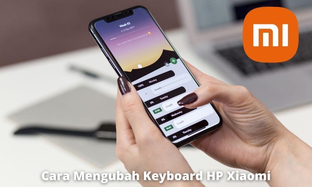 Apakah Ada Risiko Ketika Mengganti Keyboard Di Handphone Xiaomi