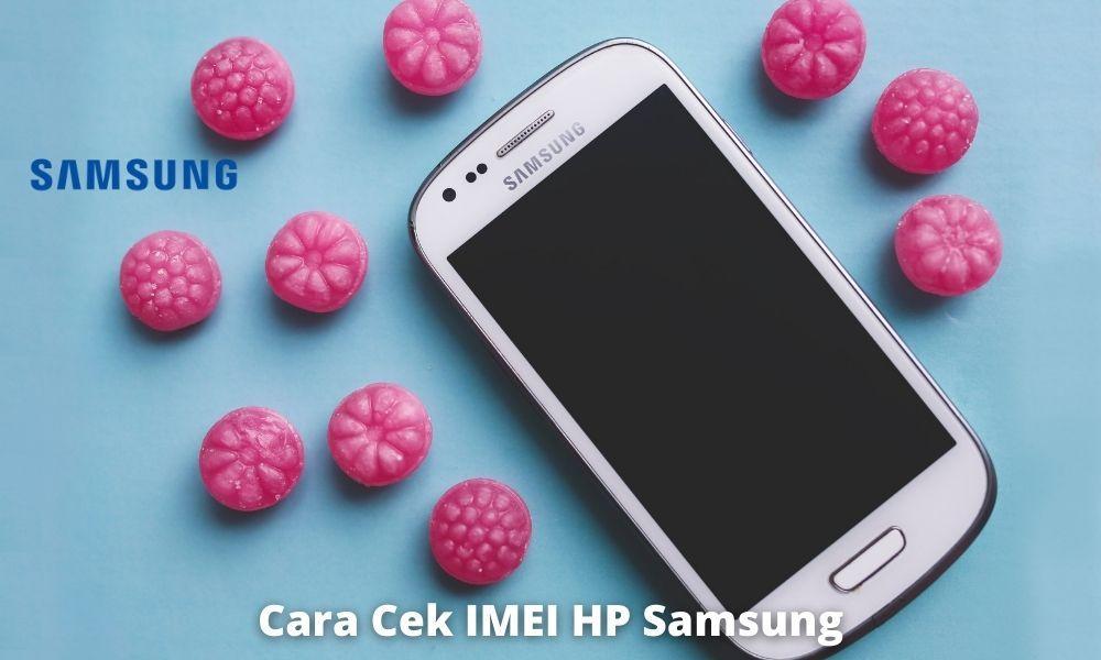 Bagaimana Cara Mengecek Keaslian Hp Samsung