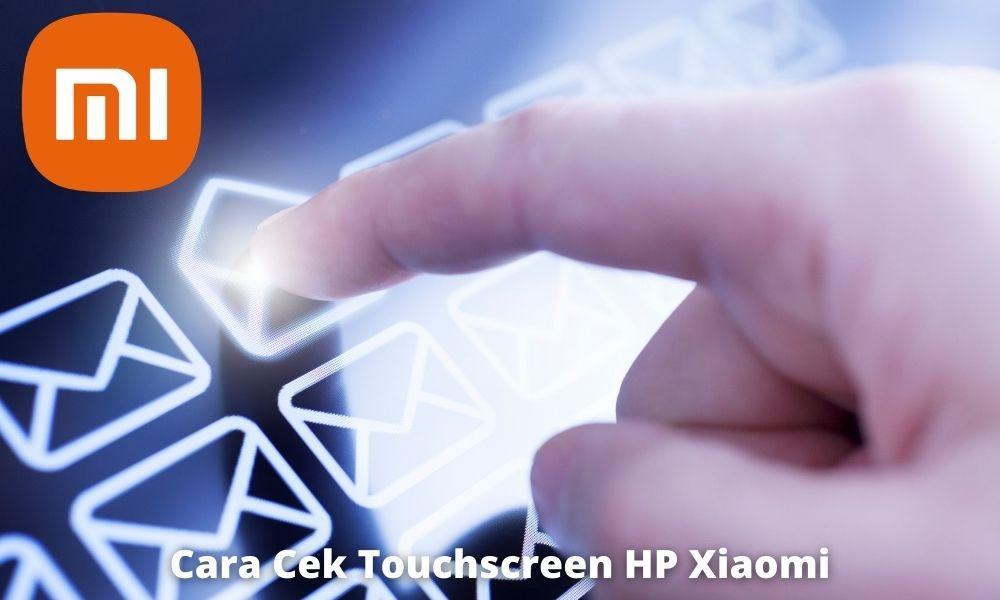 Cara Cek Touchscreen Hp Xiaomi Dengan Mudah Dan Cepat