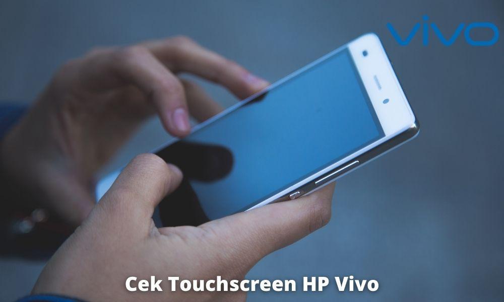 Cara Cek Touchscreen Di Hp Vivo Dengan Mudah