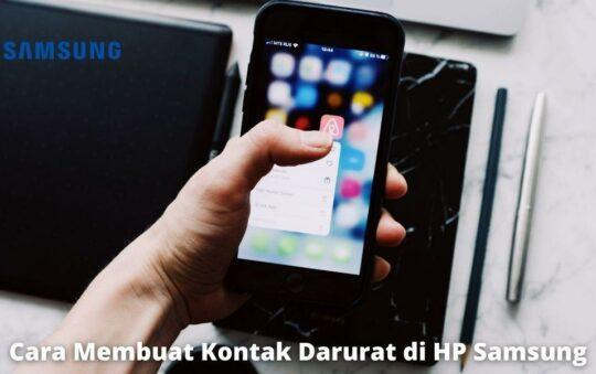 Cara Membuat Kontak Darurat di HP Samsung dengan Mudah