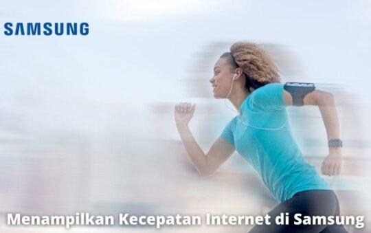 3 Cara Menampilkan Kecepatan Internet di HP Samsung yang Mudah