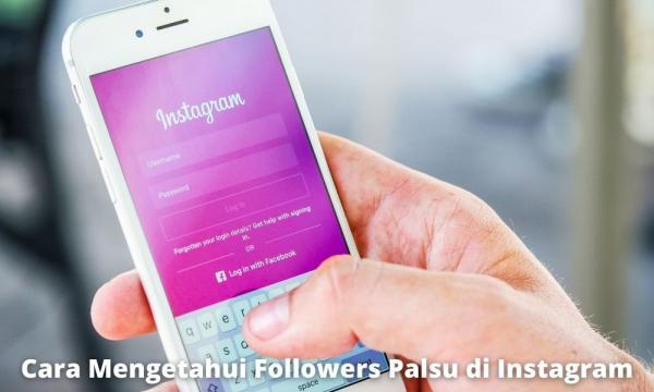 Cara Mengetahui Followers Palsu Di Instagram Dengan Mudah