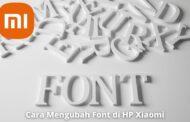 4 Cara Mengubah Font di HP Xiaomi dengan Mudah