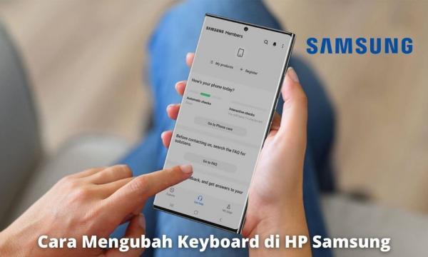 Cara Mengubah Keyboard Di Hp Samsung Dengan Mudah