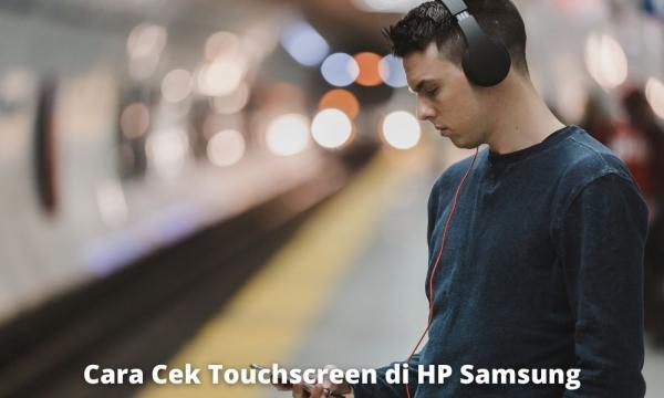 Cek Touchscreen Dengan Kode Rahasia