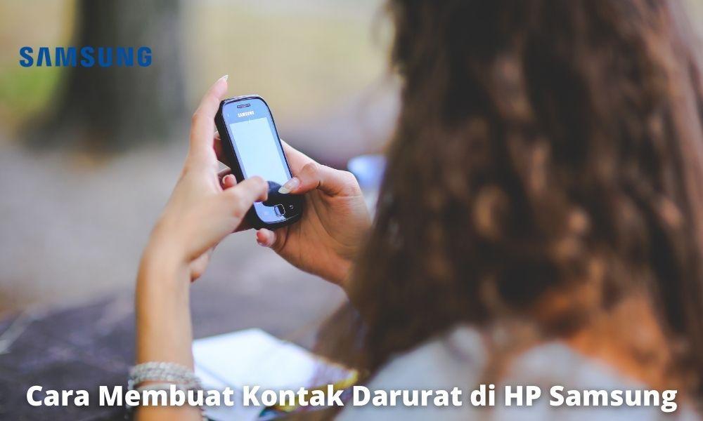 Manfaat Membuat Kontak Darurat Di Handphone Samsung