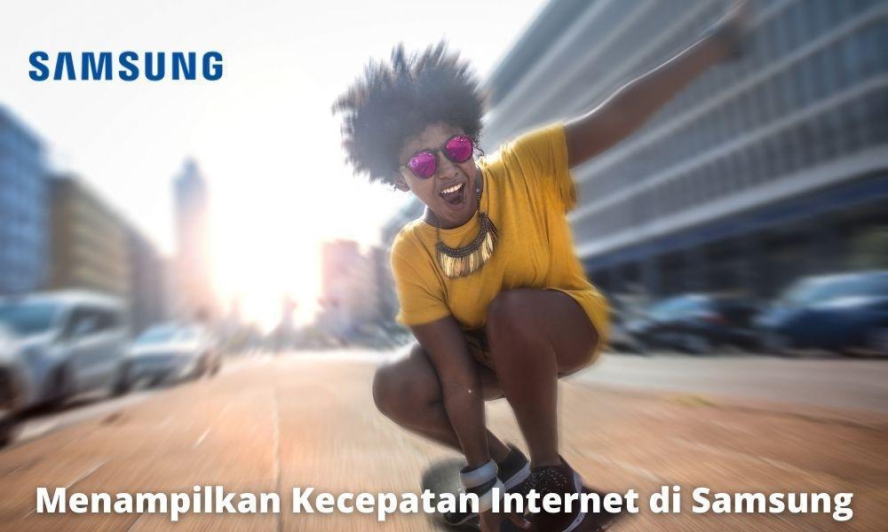Menampilkan Kecepatan Internet di HP Samsung Dengan Mudah