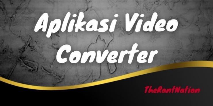 Aplikasi Video Converter Terbaik