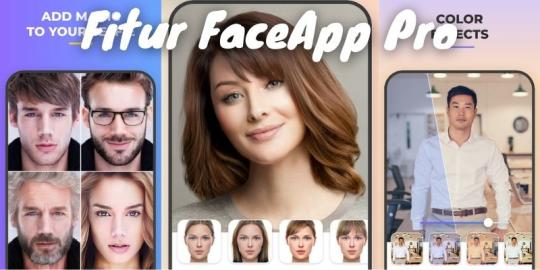 Fitur Faceapp Pro Mod Apk