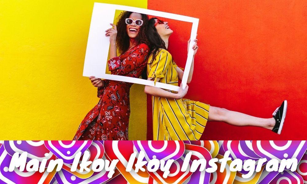 Main Ikoy Ikoy Instagram, Yuk Kenali Tren 2021 Ini