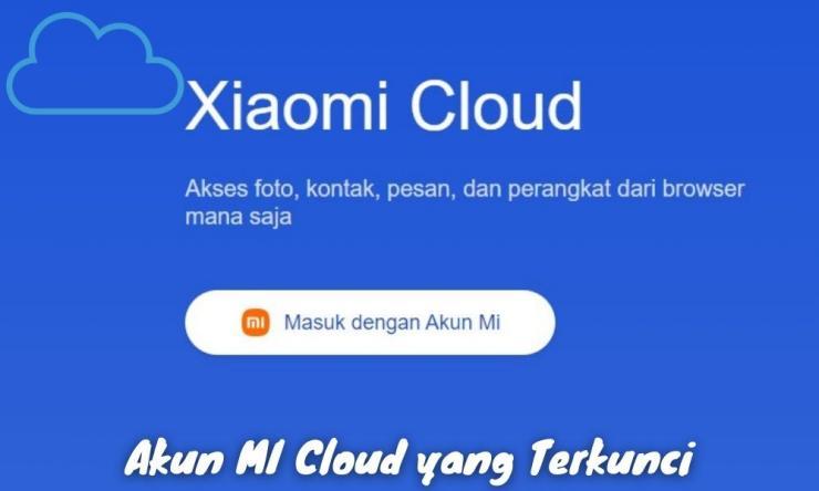 Cara Membuka Akun Mi Cloud Yang Terkunci Dengan Mudah