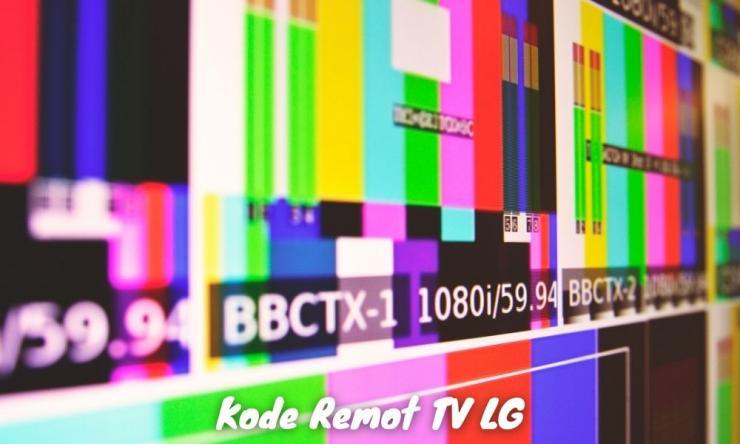 Kode Remot Tv Lg Dan Cara Mengaktifkan