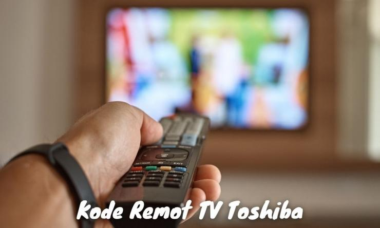 Kode Remot Tv Toshiba Led Tabung Dan Menggunakannya