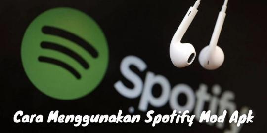 Cara Menggunakan Spotify Mod Apk