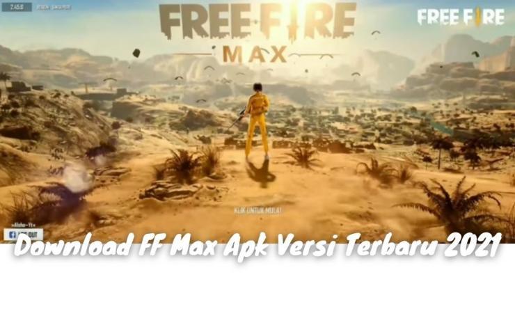 Ff Max Apk Versi Terbaru 2021