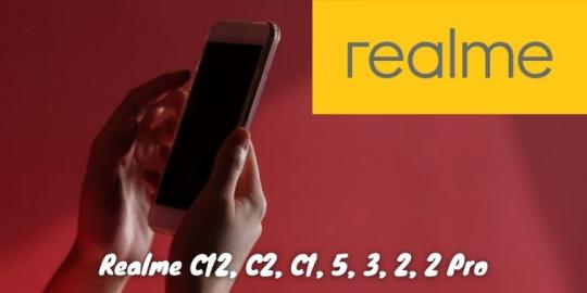 Realme C12, C2, C1, 5, 3, 2, 2 Pro
