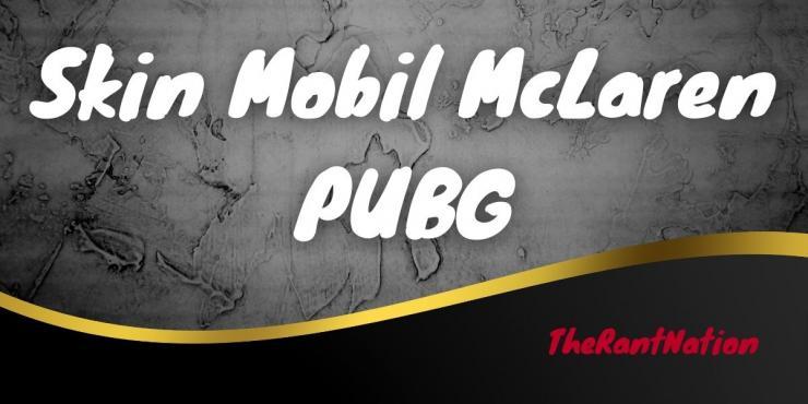 Skin Mobil Mclaren Pubg